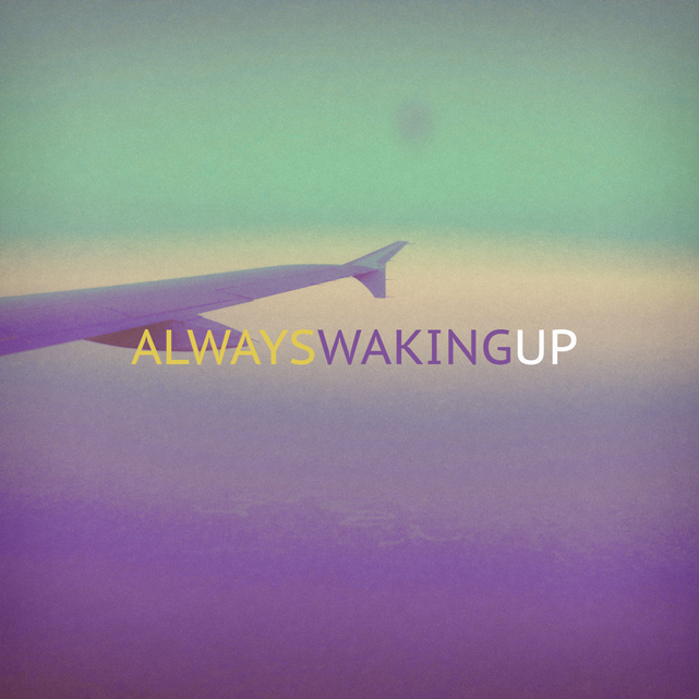 Always Waking UP May Mixtape